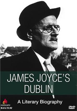 James Joyce's Dublin - A Literary Biography