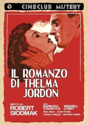 Il romanzo di Thelma Jordon (1950) (Cineclub Mistery, s/w)