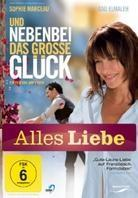 Und nebenbei das grosse Glück (2012) (Alles Liebe Edition)