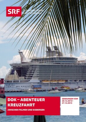 Abenteuer Kreuzfahrt - SRF Dokumentation