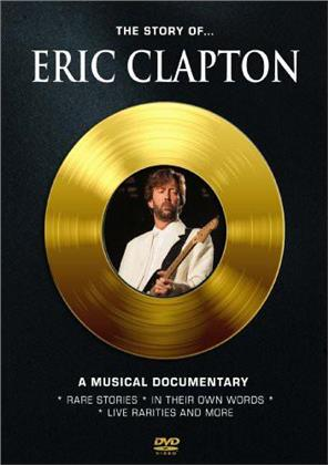 Eric Clapton - The Story of Eric Clapton - A Musical Documentary