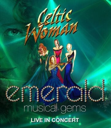 Celtic Woman - Emerald - Musical Gems Live in Concert