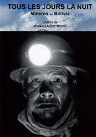 Tous les jours la nuit - Mineros en Bolivia
