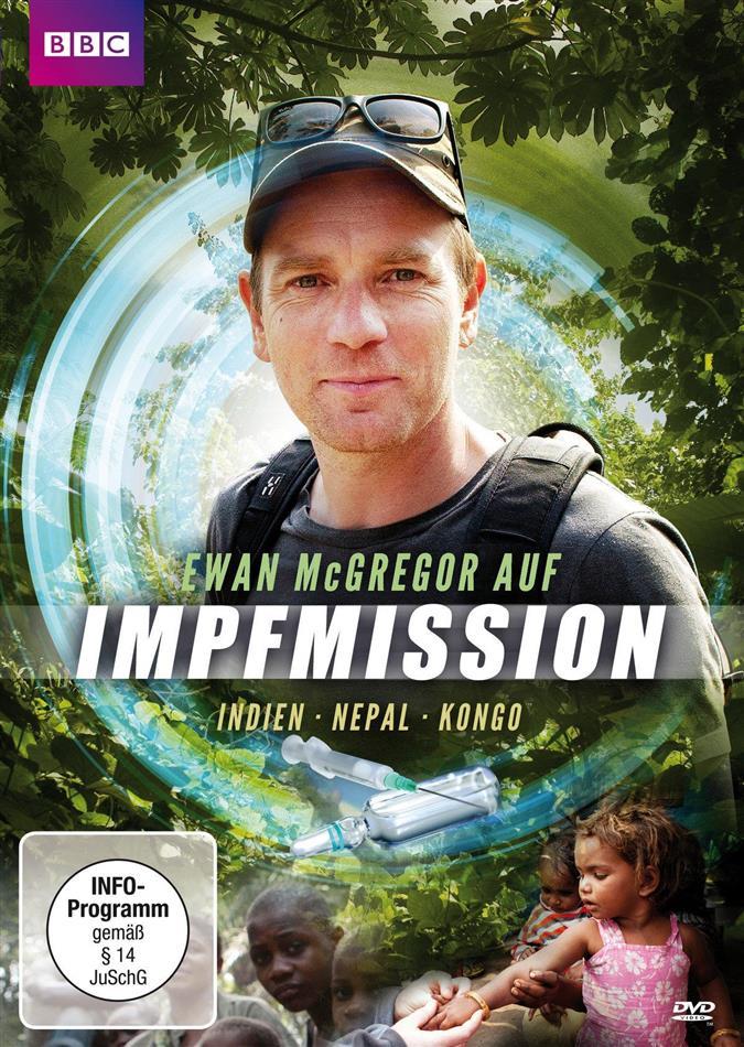 Ewan McGregor auf Impfmission - Indien Nepal Kongo (BBC)
