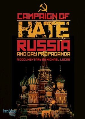The Campaign Of Hate - Russia And Gay Propaganda