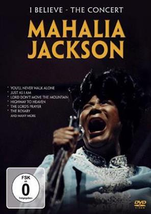 Mahalia Jackson - I Believe - The Concert (Inofficial)