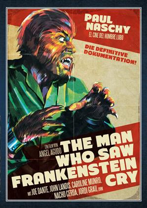The Man Who Saw Frankenstein Cry - Paul Naschy: Legacy of a Wolfman (+ Sammelschuber, Limited Edition, Uncut)