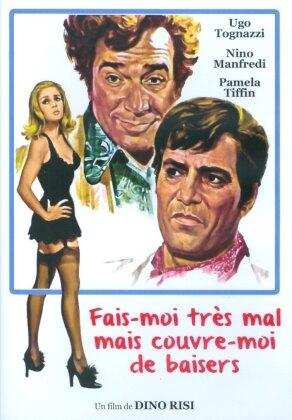 Fais-moi très mal mais couvre-moi de baisers (1968)