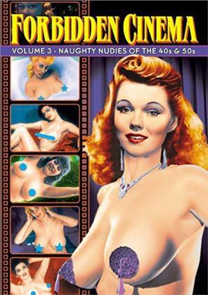 Forbidden Cinema - Vol. 3: Naughty Nudies of the 40s & 50s (n/b)