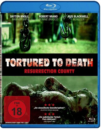 Tortured to Death - Resurrection County (2008)