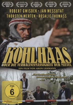 Kohlhaas oder die Verhältnismässigkeit der Mittel (2012)
