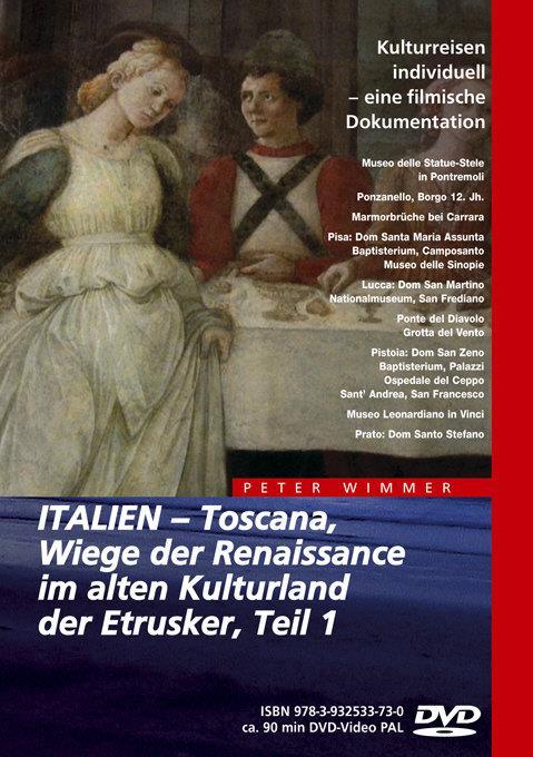 Italien - Toscana - Teil 1 - Wiege der Renaissance im alten Kulturland der Etrusker