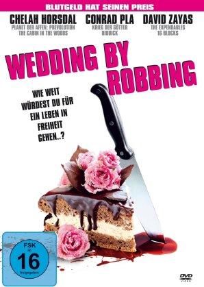 Wedding by Robbing (2009)