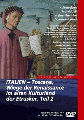 Italien - Toscana - Teil 2 - Wiege der Renaissance im alten Kulturland der Etrusker