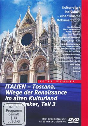 Italien - Toscana - Teil 3 - Wiege der Renaissance im alten Kulturland der Etrusker