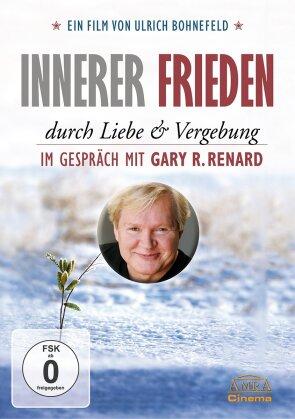 Innerer Frieden durch Liebe & Vergebung - Im Gespräch mit Gary R. Renard