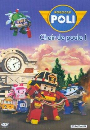 Robocar Poli - Vol. 5 - Chair de poule !
