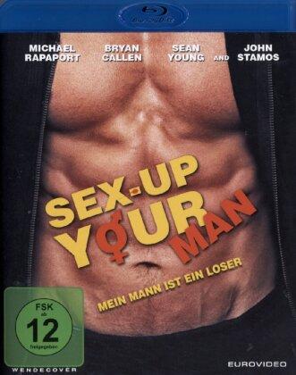Sex-Up Your Man - Mein Mann ist ein Loser (2014)