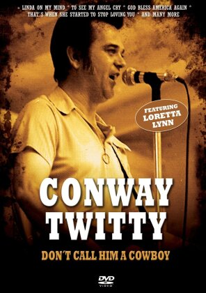 Conway Twitty - Don't call him a cowboy