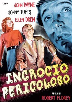 Incrocio pericoloso - The crooked way (1949)