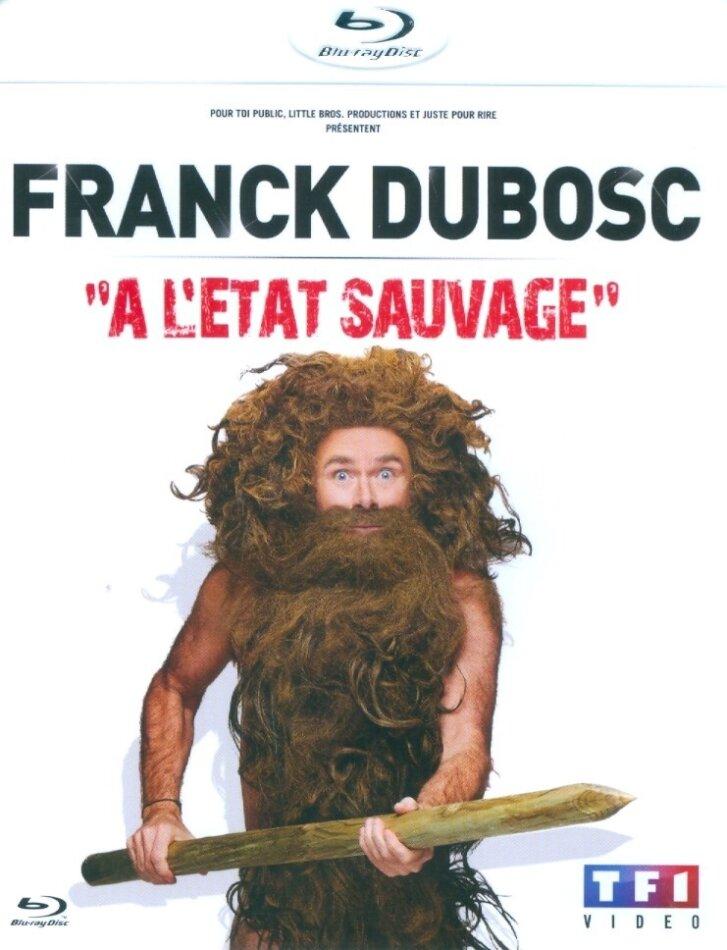 Franck Dubosc - À l'état sauvage
