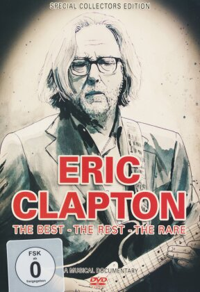 Eric Clapton - The Best, The Rest, The Rare (Inofficial)