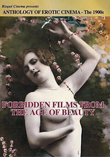 Anthology of Erotic Cinema - The 1900s - Forbidden Films from the Age of Beauty (s/w)