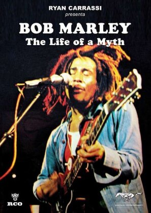 Bob Marley - The Life of a Myth