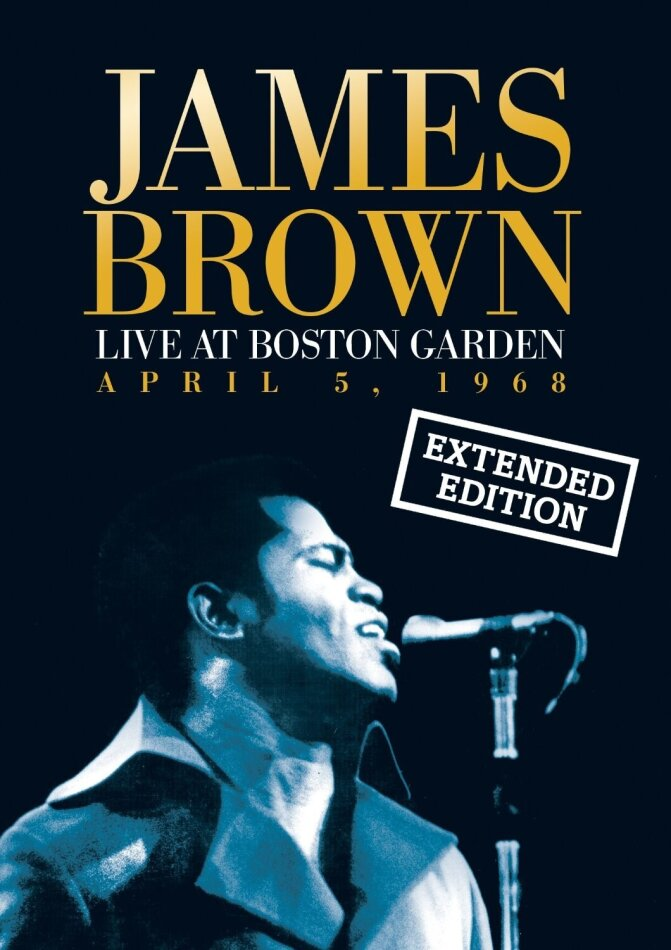 James Brown - Live at the Boston Garden - April 5, 1968 (Extended Edition)