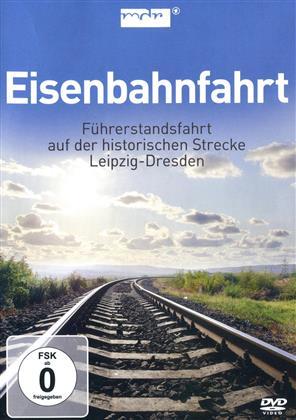 Eisenbahnfahrt - Führerstandsfahrt Leipzig-Dresden