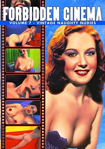 Forbidden Cinema - Vol. 7: Vintage Naughty Nudies (s/w)