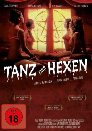 Tanz der Hexen - Life's a witch...and then...you die (2008)
