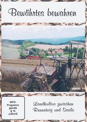 Bewährtes bewahren - Landkultur zwischen Rennsteig und Saale