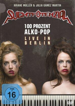 Suchtpotenzial - 100 % Alkopop - Live in Berlin