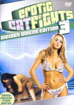 Erotic Catfights - Vol. 3 - Vicious Vixens Edition