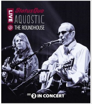 Status Quo - Aquostic! - Live at the Roundhouse