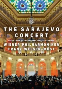 Wiener Philharmoniker & Franz Welser-Möst - The Sarajevo Concert
