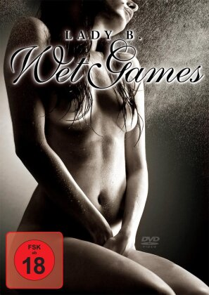 Lady B. - Wet Games