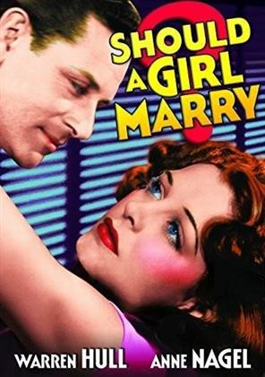Should a Girl Marry (1939) (s/w)