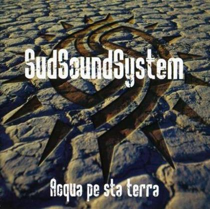 Sud Sound System - Acqua Pe Sta Terra - Re-Release
