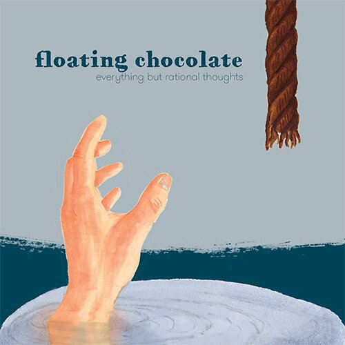 Floating Chocolate - Everything But Rational Thoughts