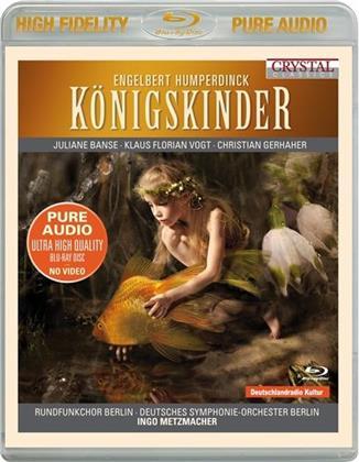 Ingo Metzmacher, Engelbert Humperdinck (1854-1921), Juliane Banse, Klaus Florian & Deutsches Sinfonie-Orchester Berlin - Königskinder - Pure Audio - Blu-Ray Only!