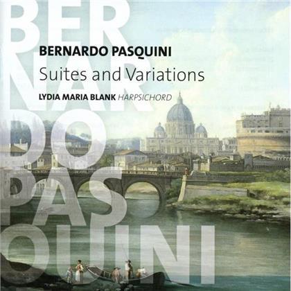 Bernardo Pasquini & Lydia Maria Blank - Suites And Variations