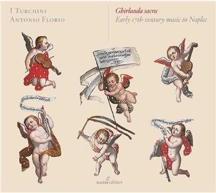 I Turchini & Antonio Florio - Ghirlanda Sacra: Neapel 17.Jh.