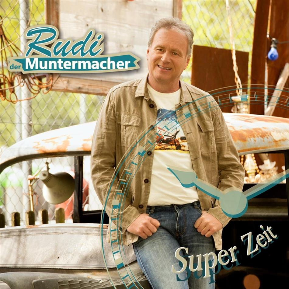 Rudi Der Muntermacher - Super Zeit