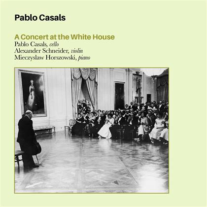 Pablo Casals (1876 - 1973) - A Concert In The White House