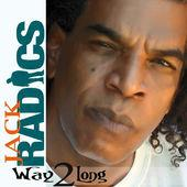Jack Radics - Way 2 Long