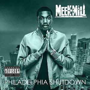 Meek Mill - Philidalphia Shutdown