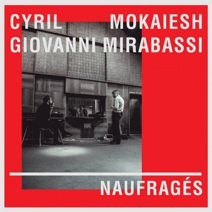 Cyril Mokaiesh & Giovanni Mirabassi - Naufrages (Digipack)