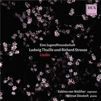 Ludwig Thuille (1861-1907), Richard Strauss (1864-1949), Sabina von Walther & Helmut Deutsch - Eine Jugendfreundschaft